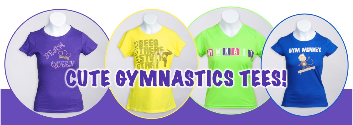 Cute Gymnastics Tees for Your Favorite Gymnast!